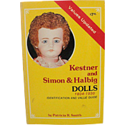 Book Kestner and Simon Halbig Dolls 1804 to 1930 Identification and Value Guide by Patricia R Smith