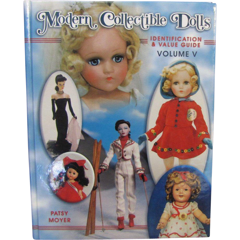 Doll Book Modern Collectible Dolls Identification Value Guide Volume V