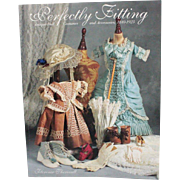 Book Perfectly Fitting Antique Doll Costumes and Accessories 1840 to 1925 by Florence Theriault