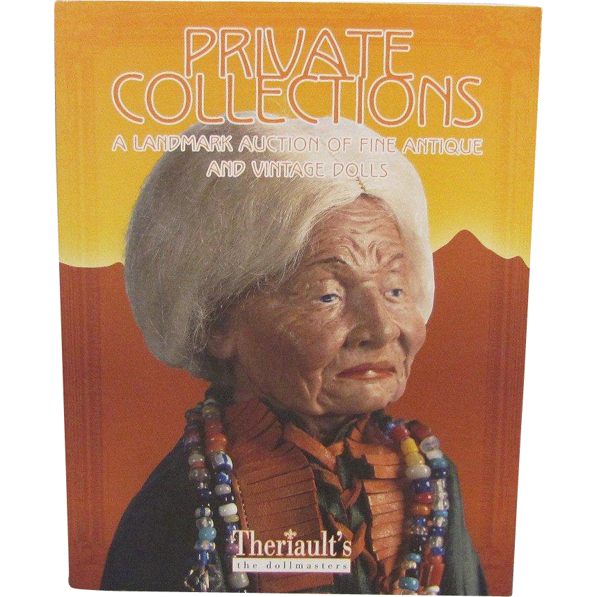 Auction Catalog Private Collections A Landmark Auction of Fine Antique and Vintage Dolls