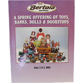 Doll Auction Catalogue A Spring Offering of Toys, Banks, Dolls and Doorstops