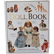Book The Ultimate Doll Book by Caroline Goodfellow Foreward by Dorothy and Evelyn Jane Coleman