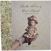 Book In the Palm of One's Hand Small Bisque Dolls 1877 to 1920 by Florence Theriault