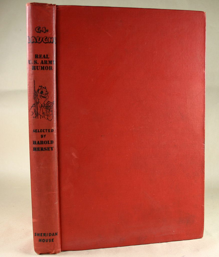 1944 Harold Hersey, G.I. Laughs, Real US Army Humor 1st Edition