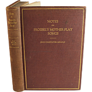 Antique Kindergarden: Notes on Froebel's Mother-Play Songs by Jean Carpenter Arnold 1914