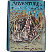 Vintage HB Childrens ADVENTURES THREE LITTLE COTTON TAILS Book, Elizabeth Stuart