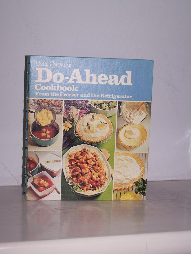 Betty Crocker's Do-Ahead Cookbook 1st Edition