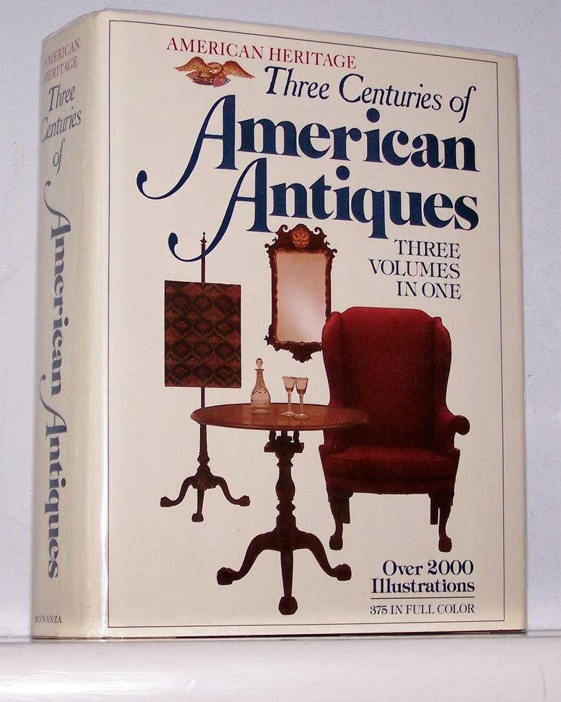 Three Centuries of American Antiques 3 Volumes in 1 Bonanza 1979 Edition