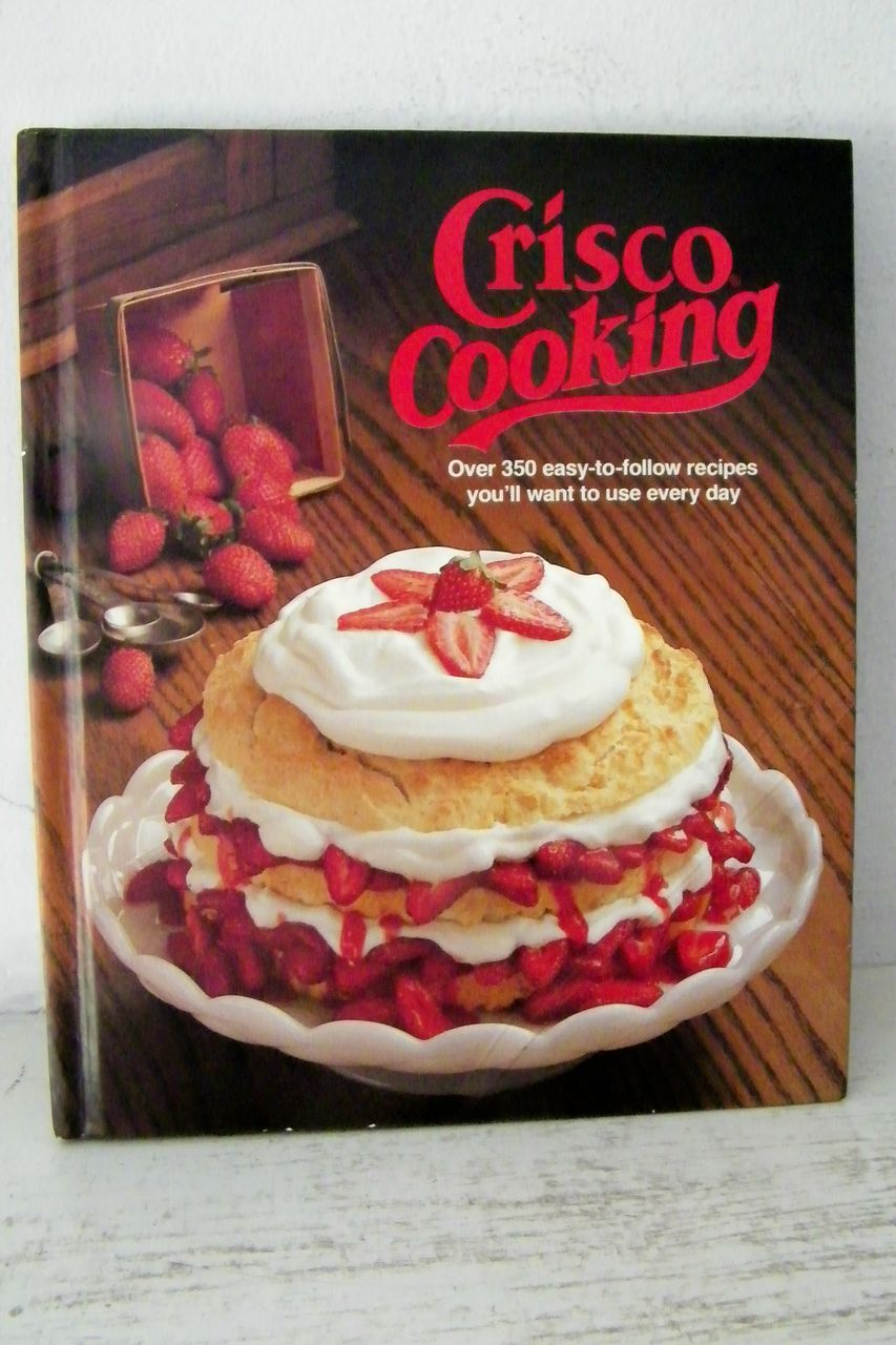 Crisco Cooking 1st Edition 1982