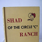 "Shad of the Circle ""C"" Ranch 1958 1st Edition"