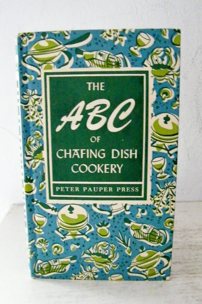 The ABC of Chafing Dish Cookery Cook Book 1st Edition