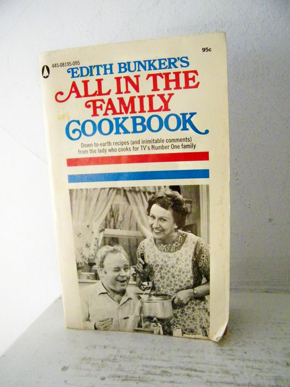 Edith Bunker's All In The Family Cookbook 1st Edition
