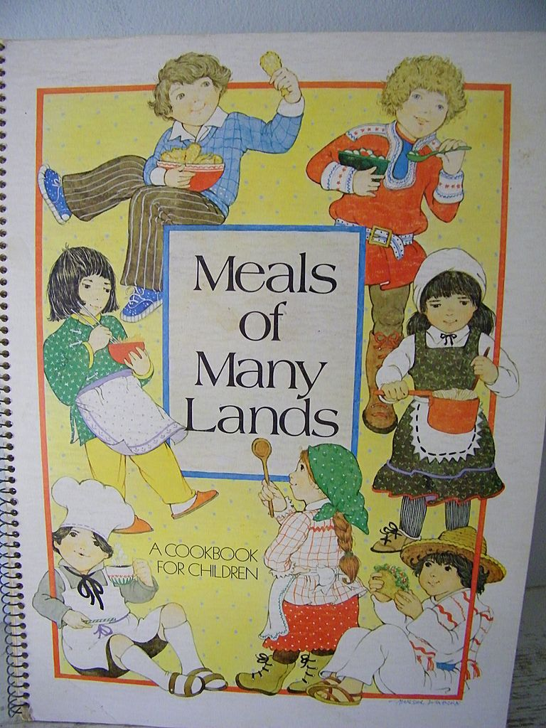 Meals of Many Lands A cookbook for children 1978