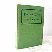SCARCE  Practical Recipes by Mrs. B.B. Cutter 1909 1st Edition and Bookplate