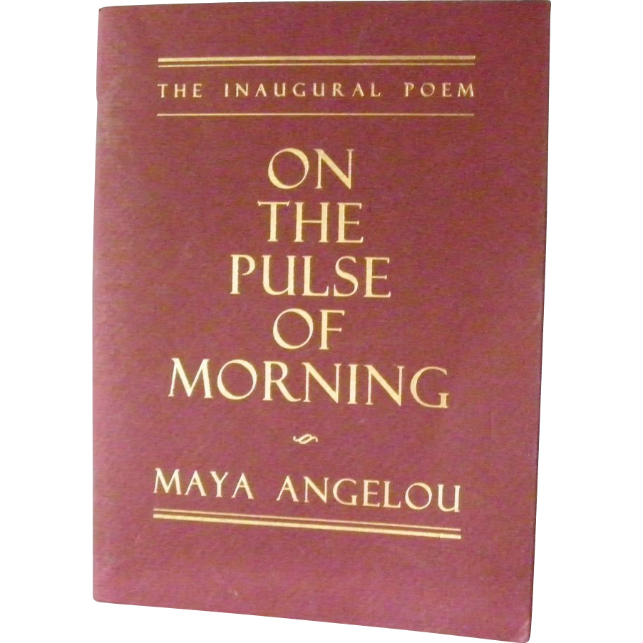 1st Edition The Inaugural Poem by Maya Angelou *  On The Pulse of Morning