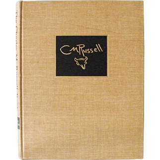 The Charles M. Russell Book 1957 Stated First Edition
