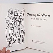 Drawing the Figure From Top to Toe 1966 1st Edition