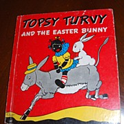 1941 Topsy Turvy and the Easter Bunny Hardcover Book
