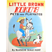 1959 Little Brown Koko's Pets and Playmates ~ First Edition Hardcover Book