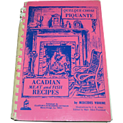 1973 Quelque Chose Piquante Acadian Meat & Fish Cookbook