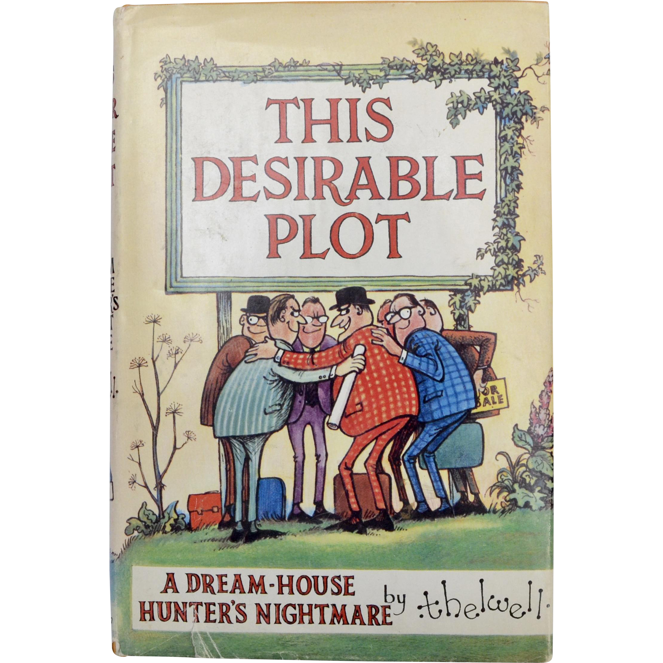 """""""This Desirable Plot A Dream-House Hunter's Nightmare"""" by Thelwell - First Edition"""