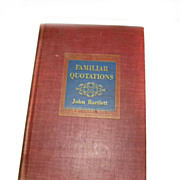 FAMILIAR QUOTATIONS by John Bartlett 1952 Reference Book