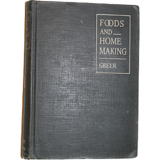 """1928 Cook Book 'Foods and Homemaking"""" Greer Text Book AMAZING!"""