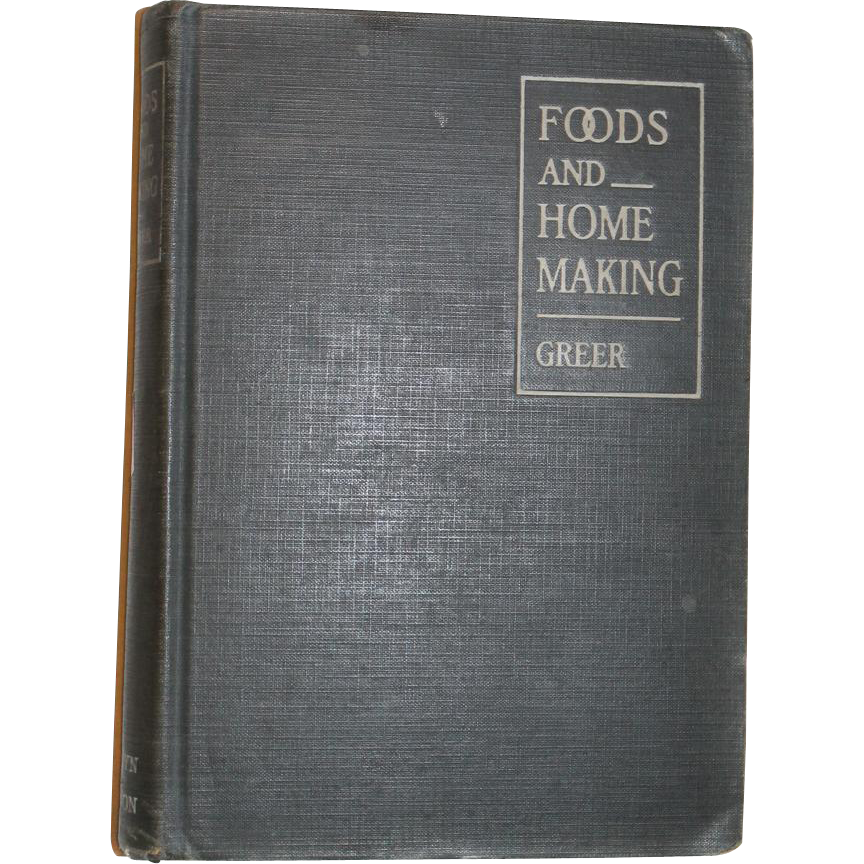 "1928 Cook Book 'Foods and Homemaking"" Greer Text Book AMAZING!"