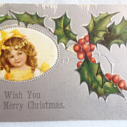 Christmas Postcard Embossed Girl Holly 1908 Free Shipping