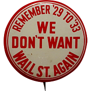 "Franklin Roosevelt FDR Campaign Button ""Remember '29 to '33 We Don't Want Wall St. Again"" (1 of 2)"