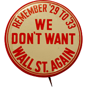 "sold! Franklin Roosevelt FDR Campaign Button ""Remember '29 to '33 We Don't Want Wall St. Again"" (2 of 2)"
