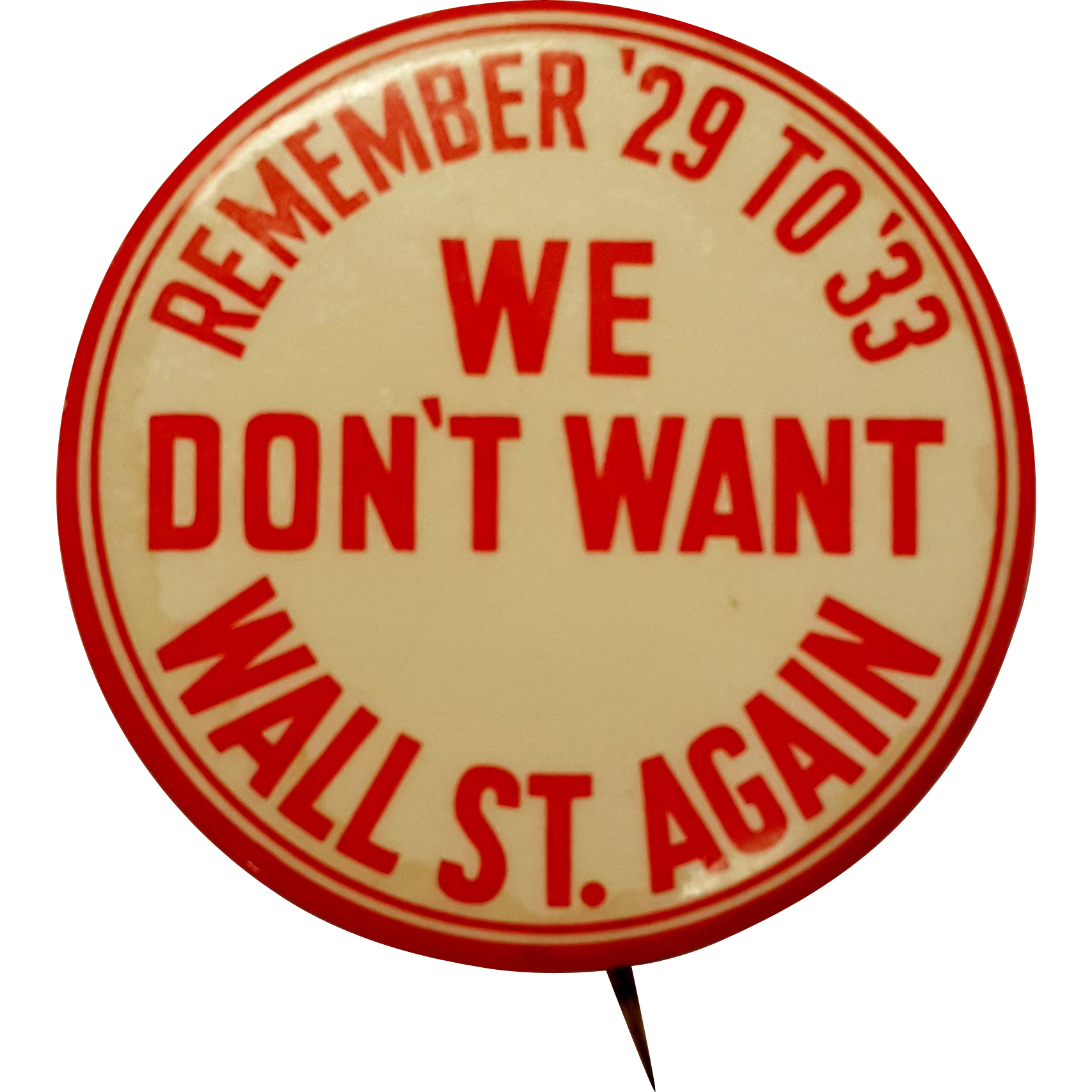 """sold! Franklin Roosevelt FDR Campaign Button """"Remember '29 to '33 We Don't Want Wall St. Again"""" (2 of 2)"""