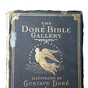 The Dore Bible Gallery,  Illustrated by Gustave Dore, Fine Art Publishing 1879 First Edition HOLIDAY SALE ITEM
