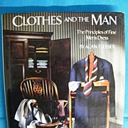 Clothes And The Man..The Principles Of Fine Men's Dressing By Alan Flusser..1985..Printed In Italy..Excellent Condition!