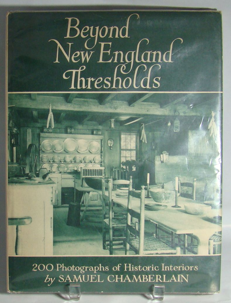 Beyond New England Thresholds, by Samuel Chamberlain, 1937 First Edition.