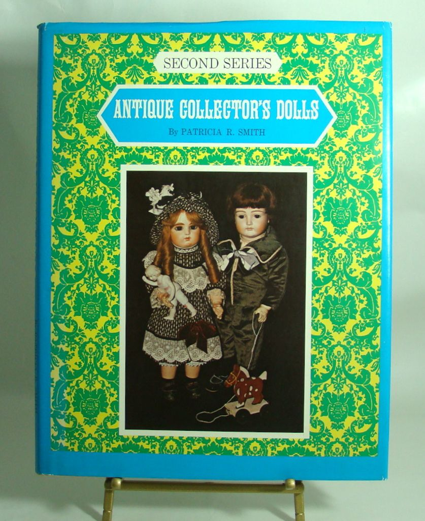 """Antique Collector's Dolls – Second Series"" by Patricia R. Smith."