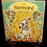 1945 Hard Board Illustrated for Children The Barnyard Book