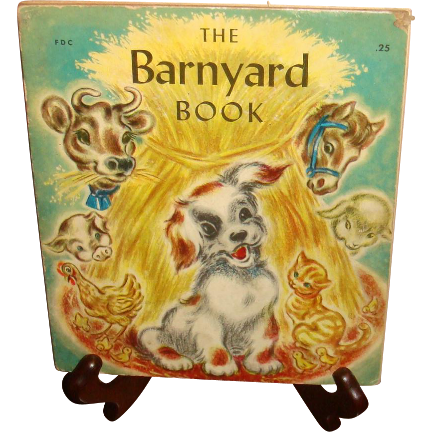 1945 Hard Board Illustrated for Children The Barnyard Book