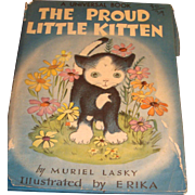 The Proud Little Kitten Hard Back Children's Book 1944  with Dust Cover, by Muriel Lasky