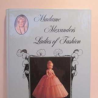 Madame Alexander's Ladies of Fashion by Marjorie Victoria Sturges Uhl