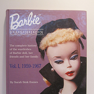 Barbie Doll Fashion Vol. 1 : 1959-1967 by Sarah Sink Eames