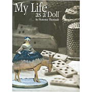 Doll Reference Book! Theriault's Hard Back My Life As A Doll w Prices Realized