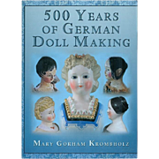 Doll Reference Book! 500 Years German Doll Making Mary Krombholz!