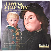 Doll Reference Book!  Theriault's Among Friends - French Bisque German Character Dolls!