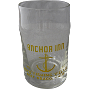 1960s Anchor Inn Noyo Fishing Village Fort Bragg CA Short Juice Glass