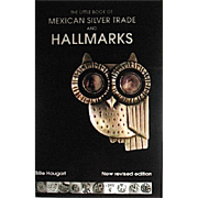 The Little Book of Mexican Silver Trade Marks and Hallmarks, Revised Edition