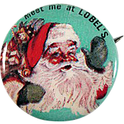 Celluloid 'Meet Me at LOBEL'S' Santa Pinback Button