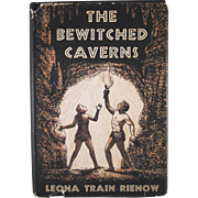 The Bewitched Caverns Hard Back Book 1st Edition