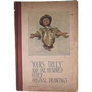 Yours Truly and One Hundred Other Original Drawings Hard Back Book 1907