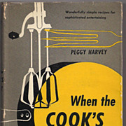 'When the Cook's Away' by Peggy Harvey Hard Back Cookbook 1952